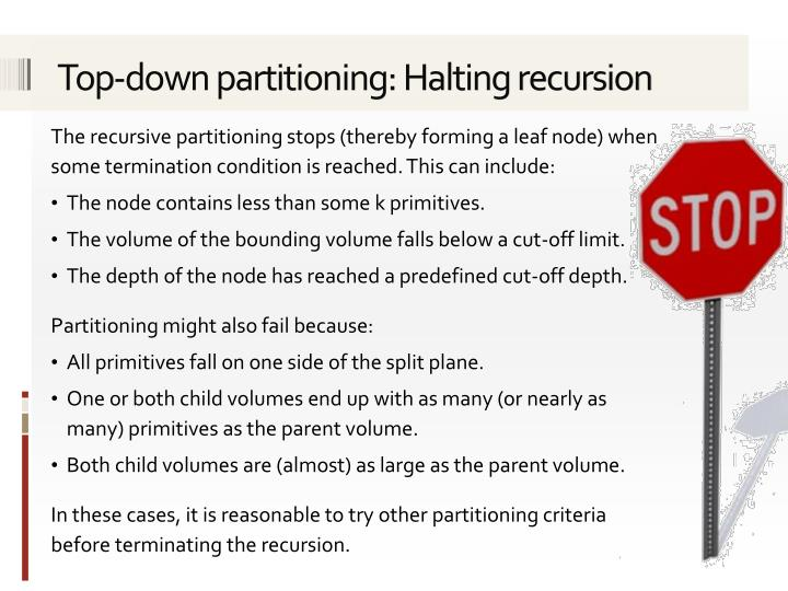 Top-down partitioning: Halting recursion