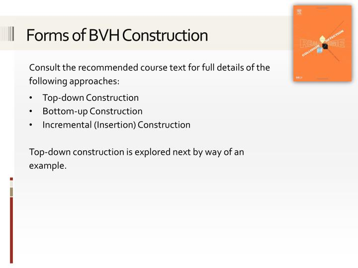 Forms of BVH Construction