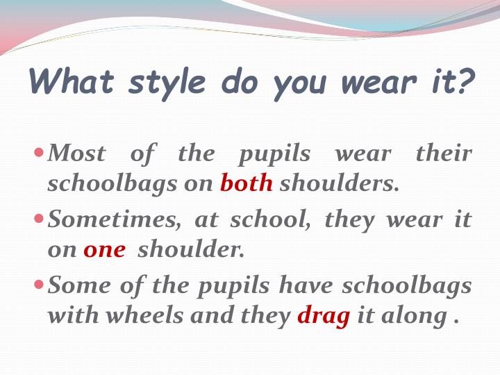 What style do you wear it?