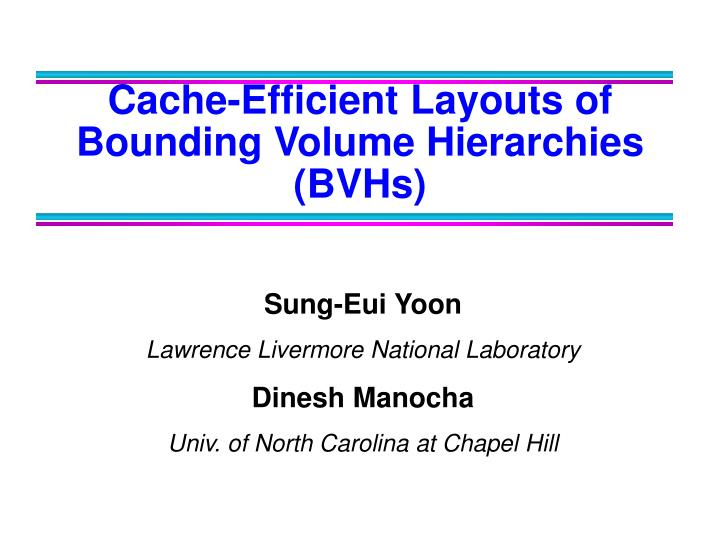 Cache-Efficient Layouts of