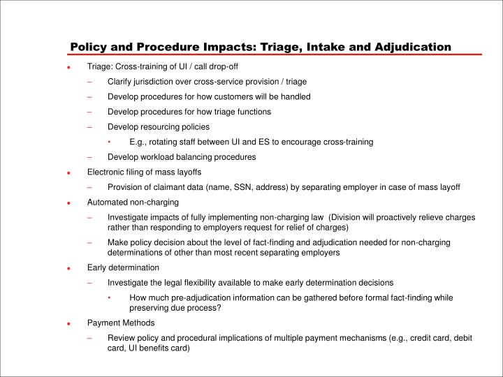 Policy and Procedure Impacts: Triage, Intake and Adjudication