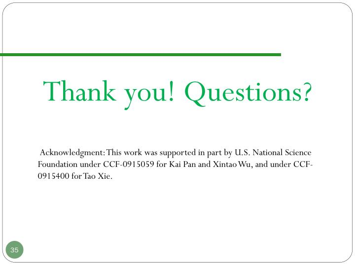 Acknowledgment: This work was supported in part by U.S. National Science Foundation under CCF-0915059 for Kai Pan and