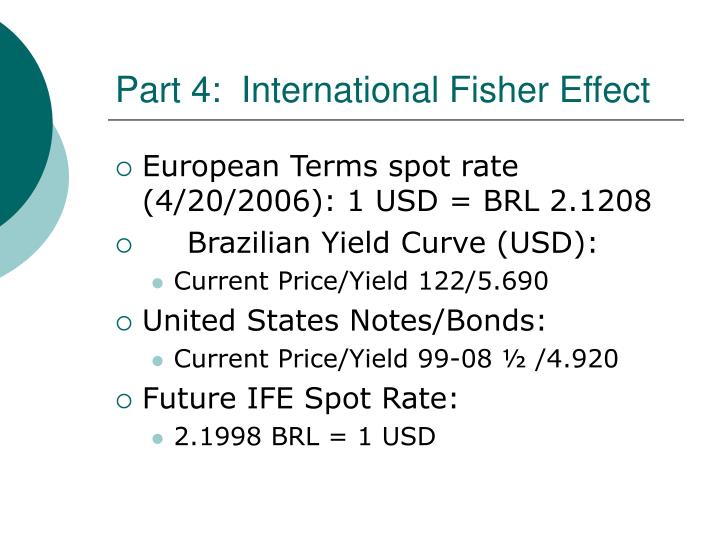 Part 4:  International Fisher Effect
