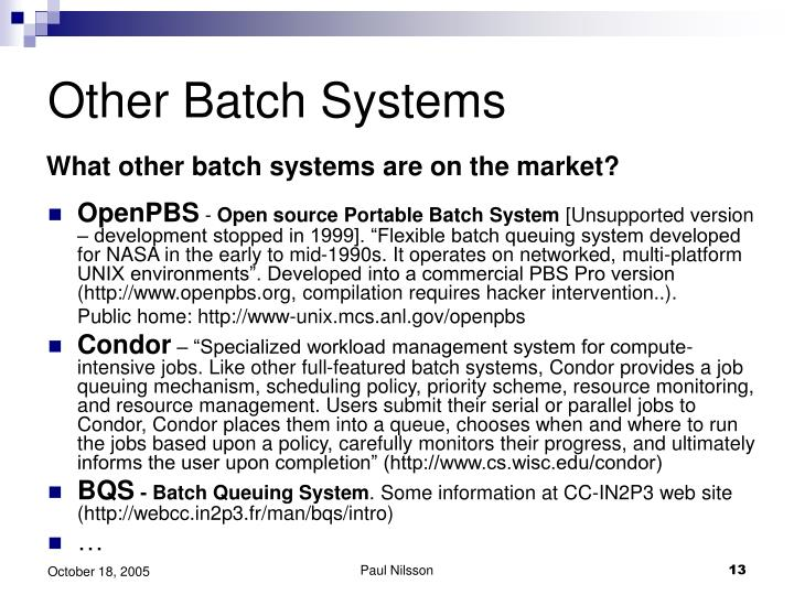 Other Batch Systems