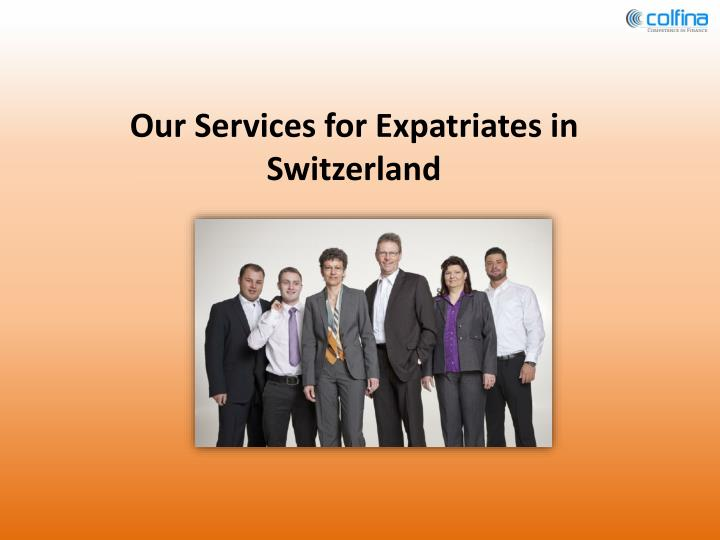 our services for expatriates in switzerland