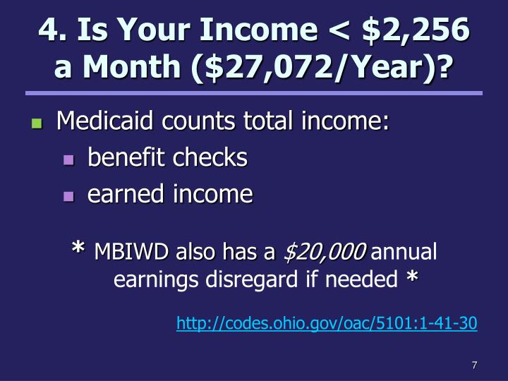 4. Is Your Income < $2,256 a Month ($27,072/Year)?