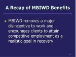 a recap of mbiwd benefits