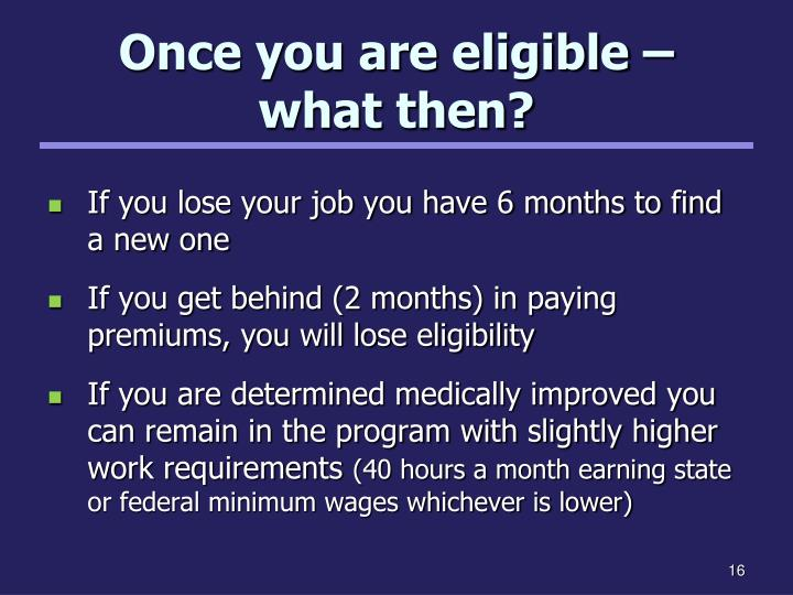 Once you are eligible –