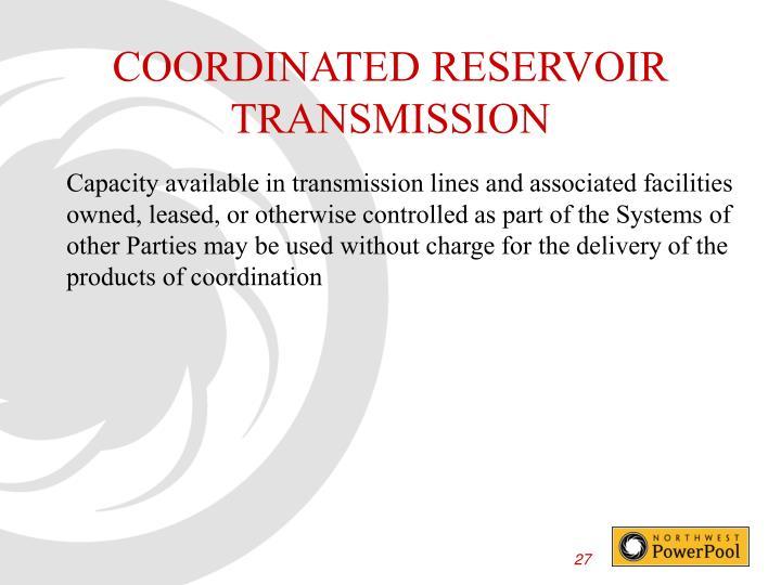 COORDINATED RESERVOIR TRANSMISSION