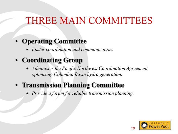 THREE MAIN COMMITTEES