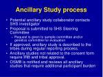 ancillary study process