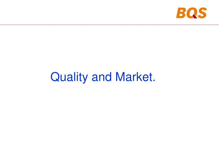 Quality and Market.