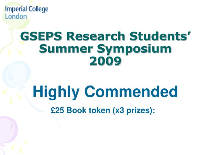 Gseps research students summer symposium 2009