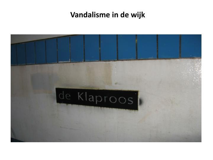 Vandalisme in de wijk