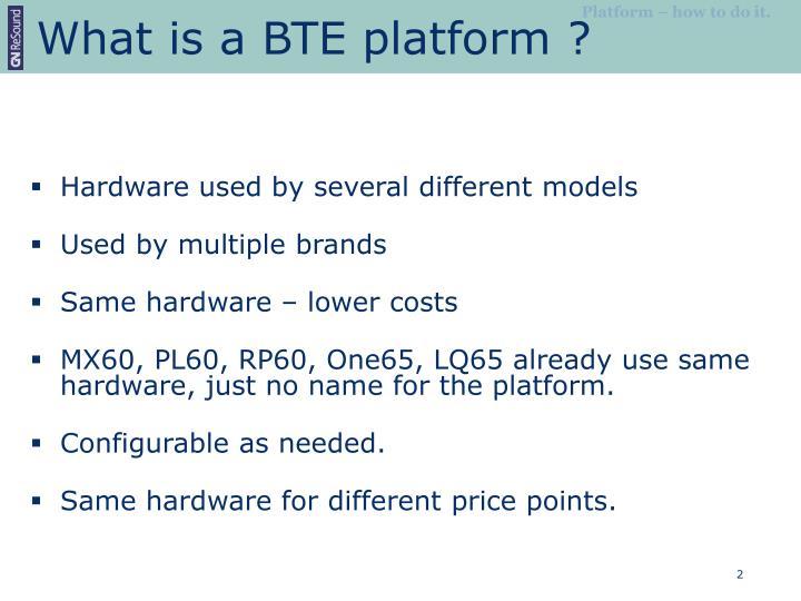 What is a BTE platform ?
