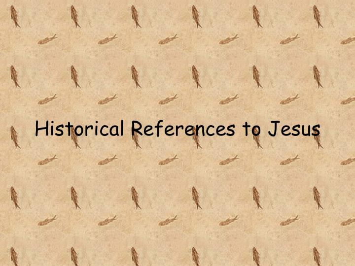 Historical References to Jesus