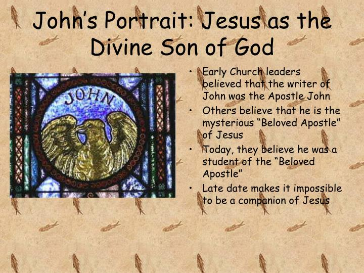 John's Portrait: Jesus as the Divine Son of God