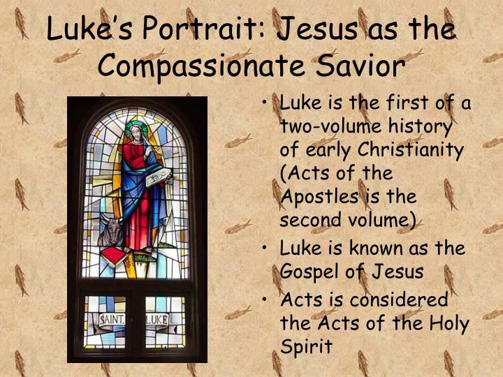 Luke's Portrait: Jesus as the Compassionate Savior