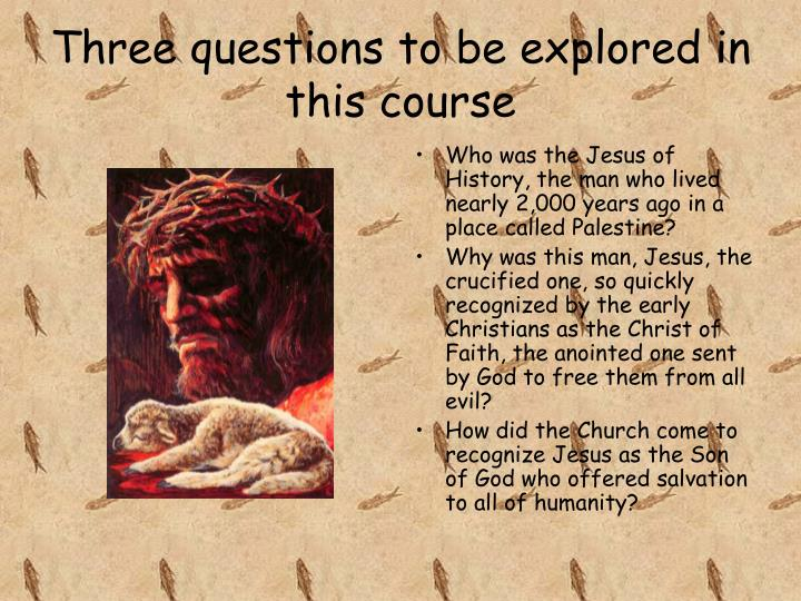 Three questions to be explored in this course