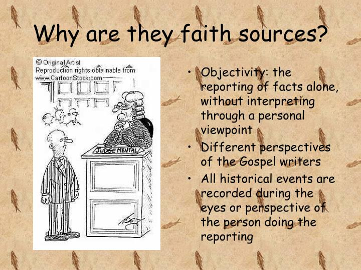 Why are they faith sources?
