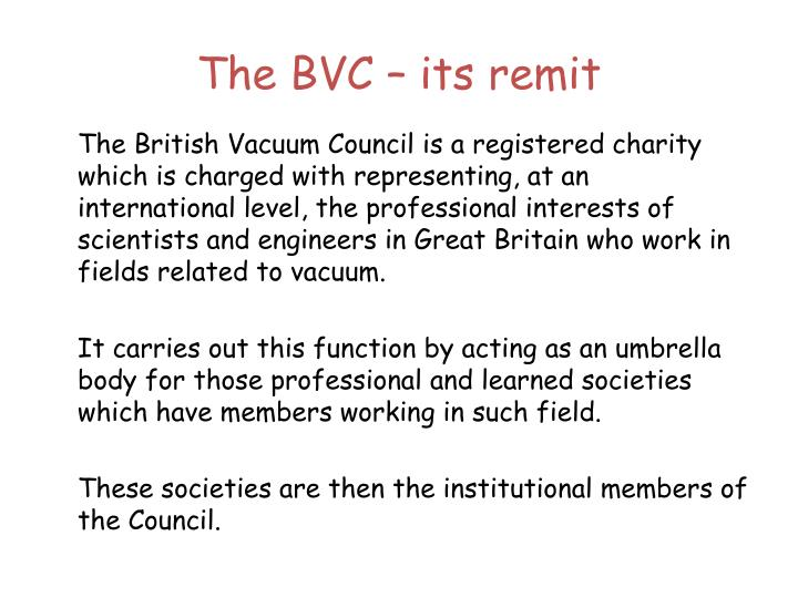 The BVC – its remit