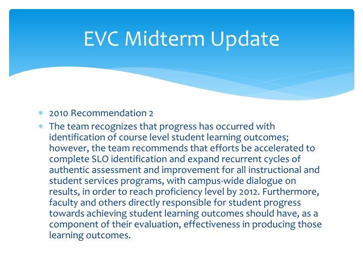 EVC Midterm Update