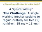 a changed system how does this work for families