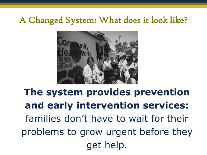 A Changed System: What does it look like?