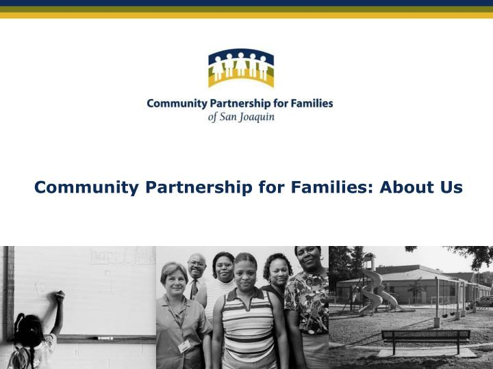 Community partnership for families about us