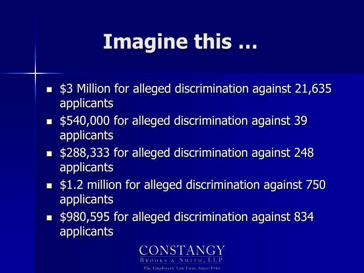 Imagine this …