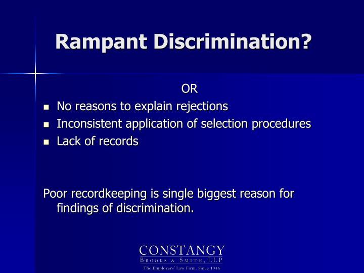 Rampant Discrimination?