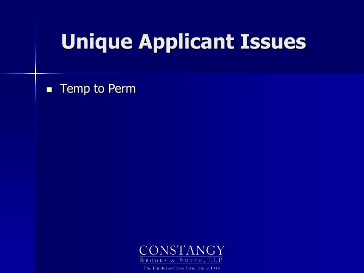 Unique Applicant Issues
