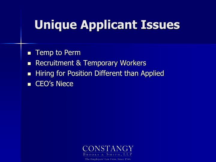 Unique Applicant Issues