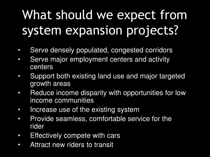 What should we expect from system expansion projects?