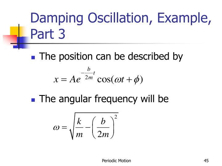 Damping Oscillation, Example, Part 3