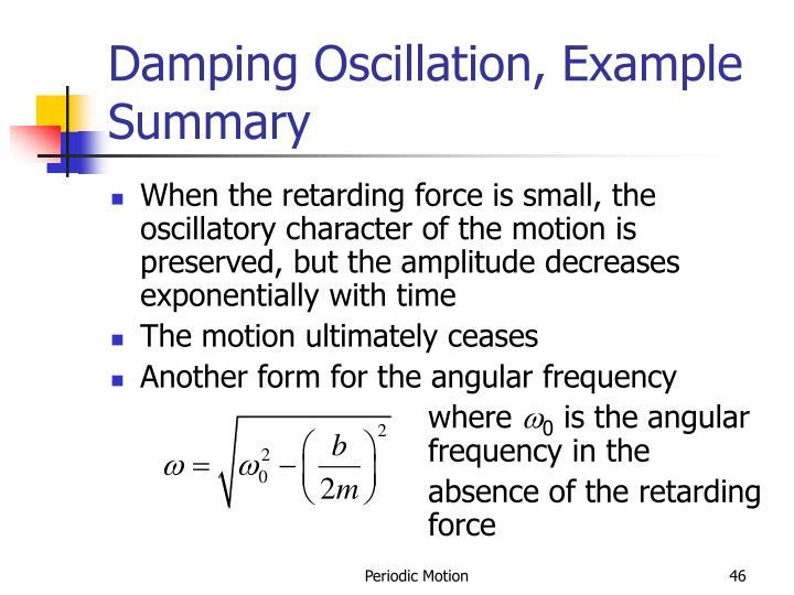 Damping Oscillation, Example Summary