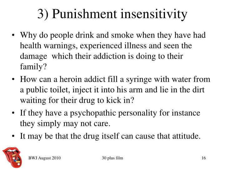 3) Punishment insensitivity