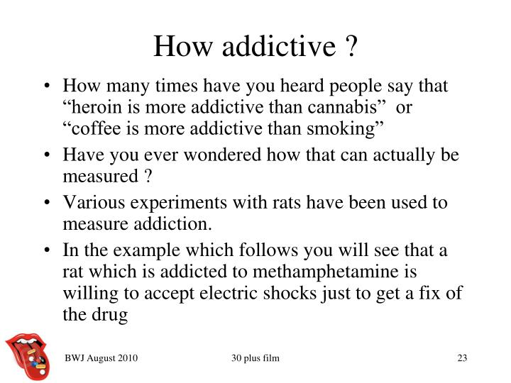 How addictive ?