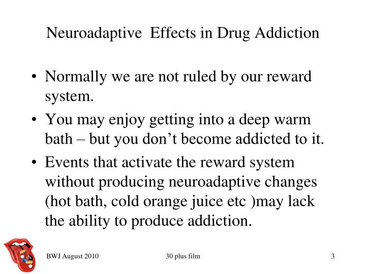 Neuroadaptive effects in drug addiction