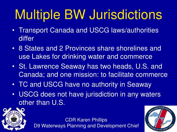 Transport Canada and USCG laws/authorities differ