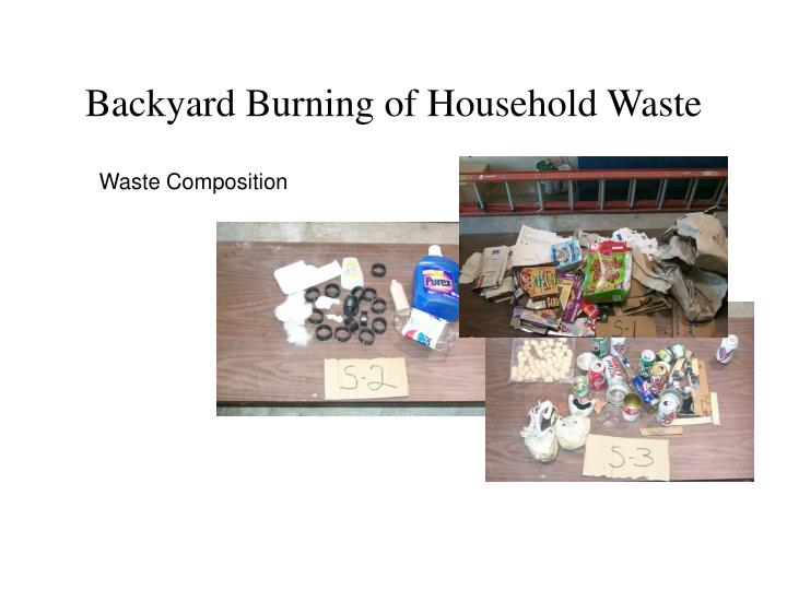 Backyard Burning of Household Waste