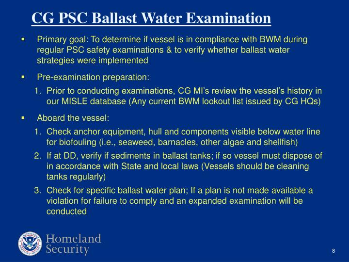 Primary goal: To determine if vessel is in compliance with BWM during regular PSC safety examinations & to verify whether ballast water strategies were implemented