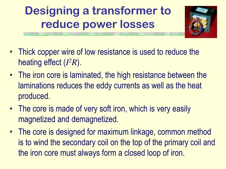 Designing a transformer to reduce power losses