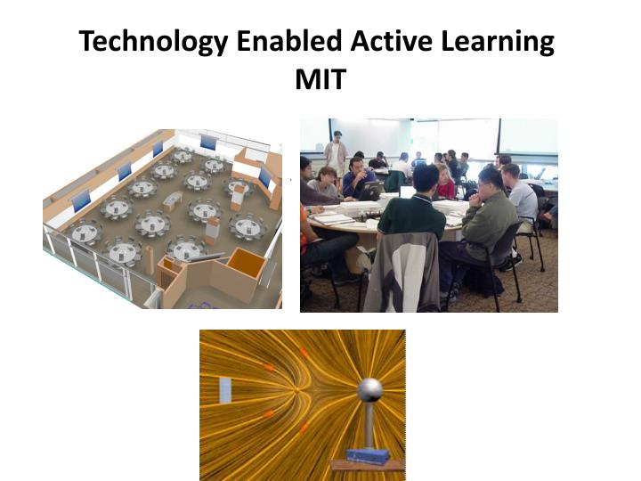 Technology Enabled Active Learning