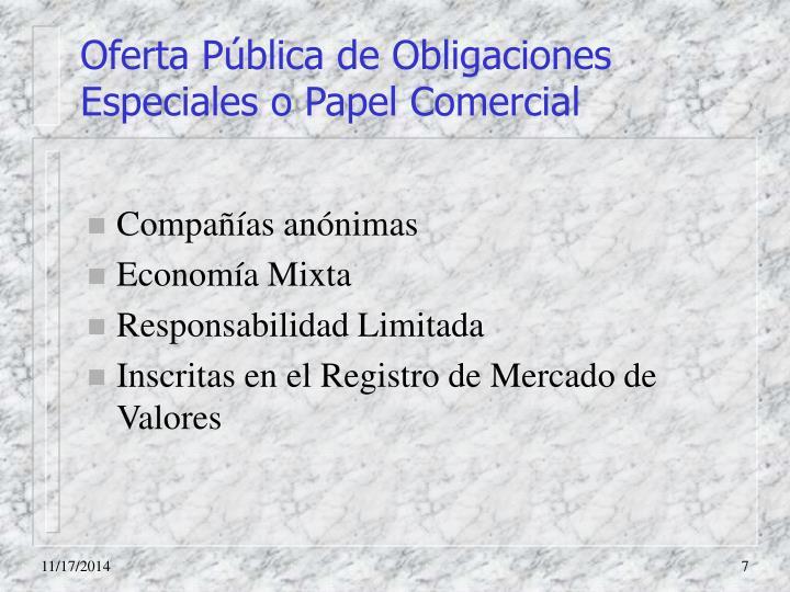 Oferta Pública de Obligaciones Especiales o Papel Comercial