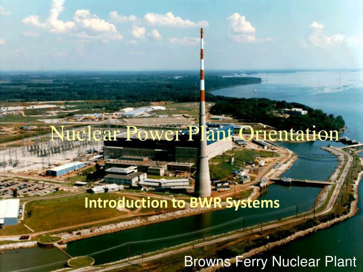 Nuclear Power Plant Orientation