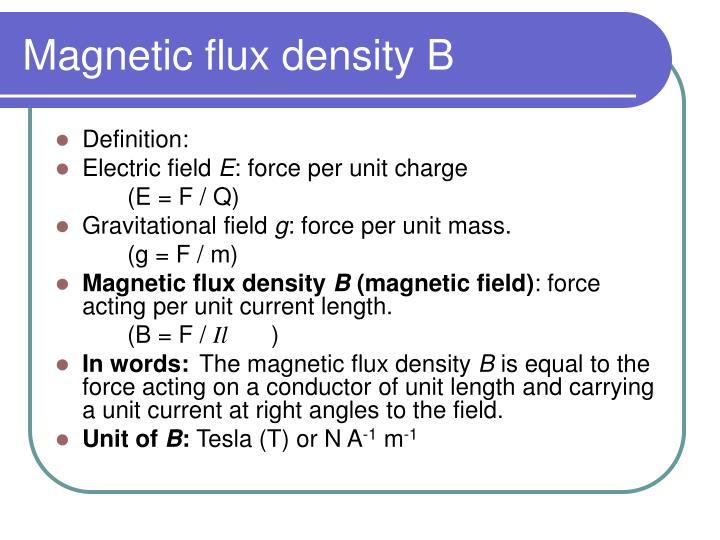 Magnetic flux density B