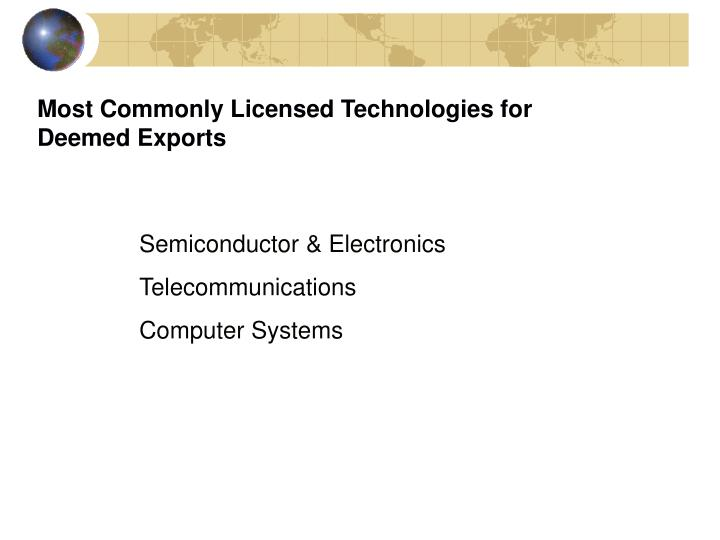 Most Commonly Licensed Technologies for Deemed Exports