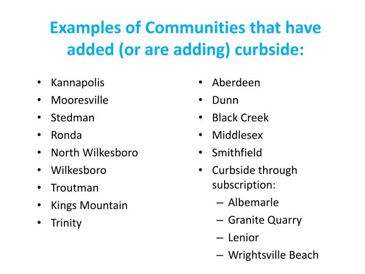 Examples of Communities that have added (or are adding) curbside: