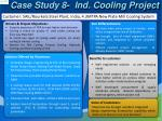 case study 8 ind cooling project